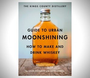 (c) Kings County Distillery Guide to Urban Moonshining